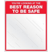 Safety Slogan Mirror Signs - The Best Reason To Be Safe