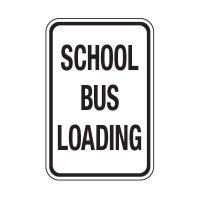 School Bus Loading - School Parking Signs