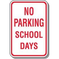 No Parking School Days Sign