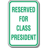 Reserved for Class President Parking Sign
