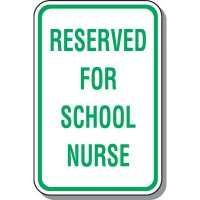 Reserved For School Nurse Parking Sign