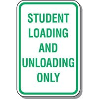 Student Loading/Unloading Only Sign