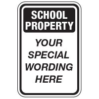 School Property - Custom School Traffic & Parking Signs