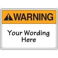 Semi-Custom Warning Sign