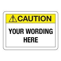 Semi-Custom Caution Sign