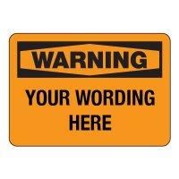 Custom OSHA WARNING Sign