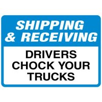 Shipping and Receiving Signs - Drivers Chock Your Trucks