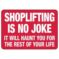 Shoplifting Signs - Shoplifting Is No Joke