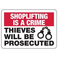 Shoplifting Signs - Thieves Will Be Prosecuted