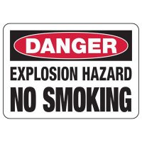 Danger Explosion Hazard No Smoking Sign