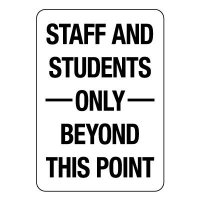 Staff and Students Only Beyond This Point Sign