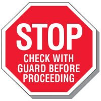 STOP - CHECK WITH GUARD BEFORE PROCEEDING Security Signs