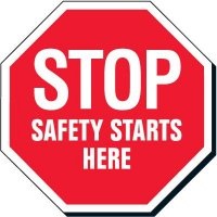 STOP - SAFETY STARTS HERE Signs