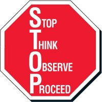 STOP, THINK, OBSERVE, PROCEED Safety Signs