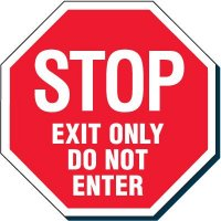 STOP - EXIT ONLY DO NOT ENTER Traffic Signs