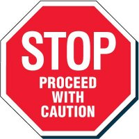 STOP - PROCEED WITH CAUTION Safety Signs
