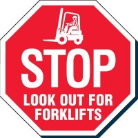 STOP - LOOK OUT FOR FORKLIFTS Safety Signs