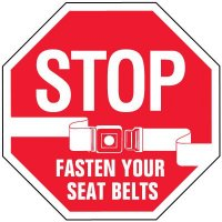 STOP - FASTEN YOUR SEAT BELT Safety Signs