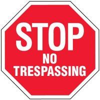 STOP - NO TRESPASSING Security Signs