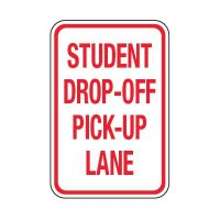 Student Drop Off Pick Up Lane - School Parking Signs