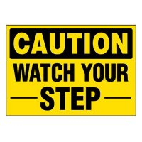 Super-Stik Signs - Caution Watch Your Step