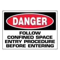 Super-Stik Signs - Danger Follow Confined Space
