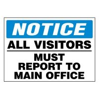 Super-Stik Signs - Notice All Visitors Must Report To Office