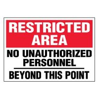 Super-Stik Signs - Restricted Area No Unauthorized Personnel