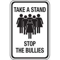Take A Stand Stop The Bullies Signs