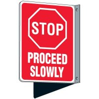 STOP - PROCEED SLOWLY Single and Double Sided Wall Mounted Signs