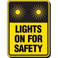 Lights On For Safety Sign