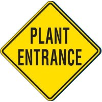 Plant Entrance Traffic Sign
