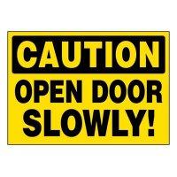 Super-Stik Signs - Caution Open Door Slowly