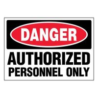Super-Stik Signs - Danger Authorized Personnel Only