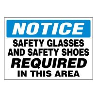 Super-Stik Signs - Notice Safety Glasses and Safety Shoes