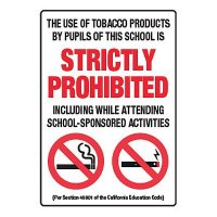Use Of Tobacco In School Strictly Prohibited - CA Smoking Signs