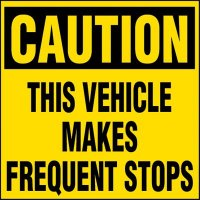 Caution Vehicle Stops Frequently Label
