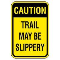 OSHA Caution Sign: Trail May Be Slippery