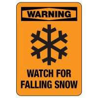 OSHA Warning Sign: Watch For Falling Snow