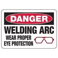Danger Welding Arc Wear Proper Eye Protection Sign