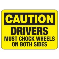 Caution Drivers Chock Wheels Sign