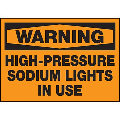 Warning Signs - High Pressure Sodium Lights In Use