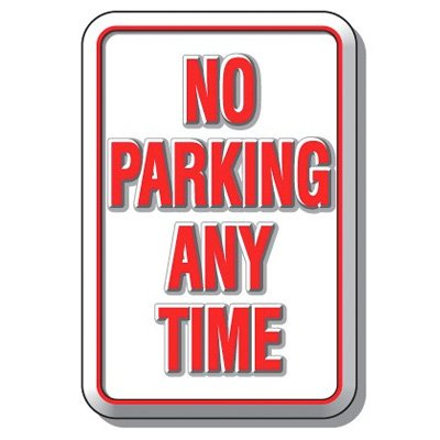 3-D No Parking Any Time Sign