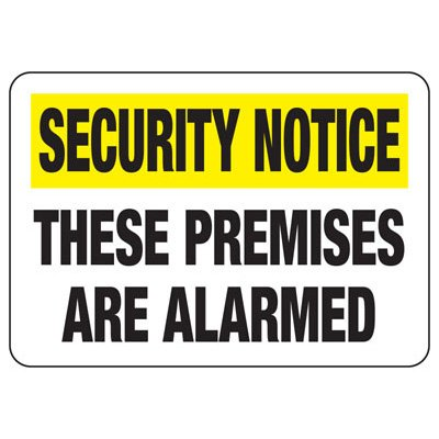 Security Alarm Signs - These Premises Are Alarmed