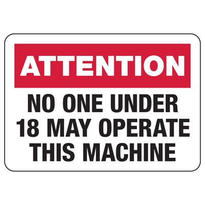 Baler Safety Signs - Attention No One Under 18 May Operate This Machine