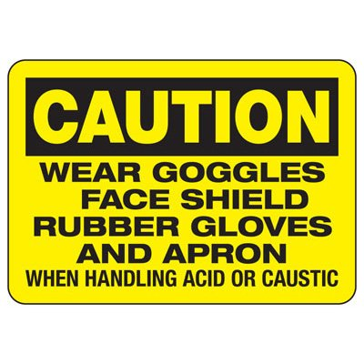 Wear Protection When Handling Acid Sign