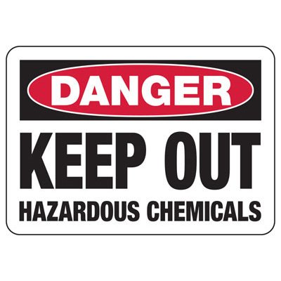Chemical Warning Signs - Danger Keep Out Hazardous Chemicals