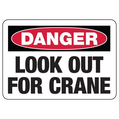Danger Look Out For Crane Signs