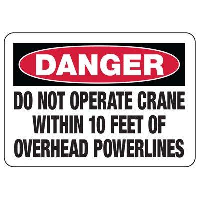 Danger Do Not Operate Crane Sign