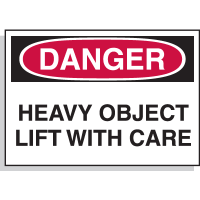 Danger Heavy Object Lift With Care - Hazard Warning Labels